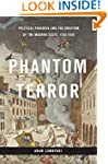 Phantom Terror: Political Paranoia an...