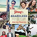 Young and Beardless: The Search for God, Purpose, and a Meaningful Life Audiobook by John Luke Robertson Narrated by Caleb Cooper