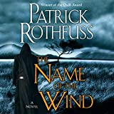The Name of the Wind: Kingkiller Chronicles, Book 1
