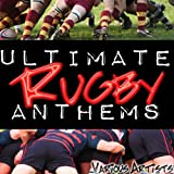 Ultimate Rugby Anthems