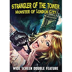 Strangler of the Tower / Monster of London City Double Feature