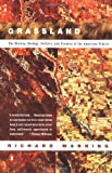 Grassland: The History, Biology, Politics and Promise of the American Prairie (0140233881) by Manning, Richard
