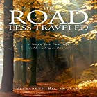 The Road Less Traveled: A Story of Love, Pain, Hope and Everything in Between Hörbuch von Elizabeth Billingsley Gesprochen von: Shawn Carey
