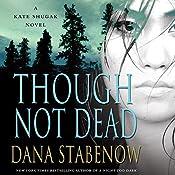 Though Not Dead: A Kate Shugak Novel | Dana Stabenow