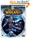 World of Warcraft - Wrath of the Lich King: Der offizielle Strategie-Guide L�sungsbuch