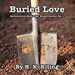 Buried Love: Adventures in Erotic Gay Breath Control | H. K. Kiting