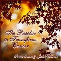 The Resolve to Transform Cancer (       UNABRIDGED) by Sine Nomine Narrated by Josh Goodman