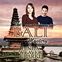 The Bali Mystery: Amelia Moore, Book 1 Audiobook by Linda Weaver Clarke Narrated by Diane Lehman