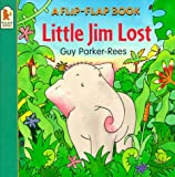 Guy Parker-Rees Little Lost Jim (Flip-Flap Book S.) (Flip-the-flap Books)