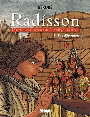 radisson-tome-01-fils-diroquois-french-edition