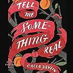 Tell Me Something Real | Calla Devlin