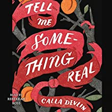 Tell Me Something Real Audiobook by Calla Devlin Narrated by Rebekkah Ross