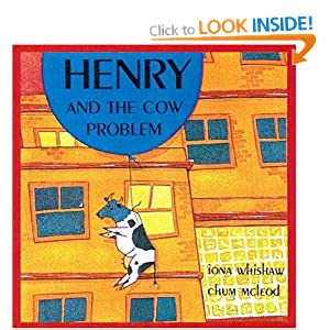 Henry and the Cow Problem Iona Whishaw and Chum McLeod