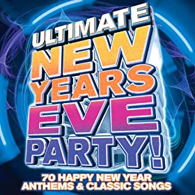 Ultimate New Years Eve Party - Classic Nye Hit Songs