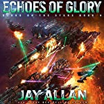 Echoes of Glory: Blood on the Stars, Book 4 | Jay Allan