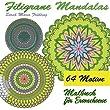 Malbuch f�r Erwachsene: Filigrane Mandalas