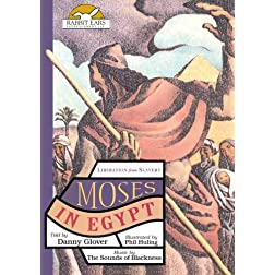 Moses in Egypt, Told by Danny Glover with Music by The Sounds of Blackness