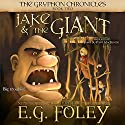 Jake & The Giant: The Gryphon Chronicles, Book 2 Audiobook by E.G. Foley Narrated by Jamie du Pont MacKenzie