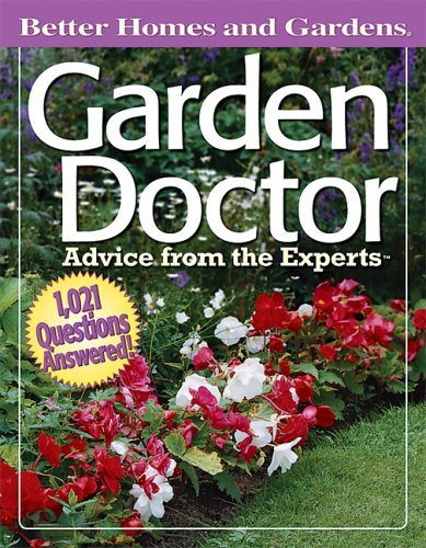 Garden Doctor: Advice from the Experts (Better Homes & Gardens), Better Homes and Gardens