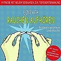 Einfach Rauchen aufhören Hörbuch von Andreas Heilmeier Gesprochen von: Andreas Heilmeier