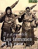echange, troc Nelson Cazeils, Fanny Fennec - Il y a un siècle... : Les femmes et la mer