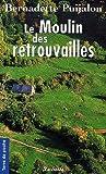 echange, troc Bernadette Puijalon - Le Moulin des retrouvailles