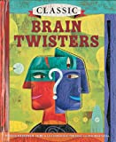 img - for Classic Brain Twisters book / textbook / text book