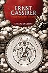 Ernst Cassirer: The Last Philosopher...