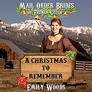Mail Order Bride: A Christmas to Remember Audiobook