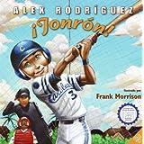 Out of the Ballpark (Spanish edition): Jonron! ~ Alex Rodriguez