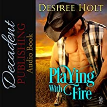 Playing with Fire Audiobook by Desiree Holt Narrated by Eric Burr