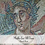 Myths for All Time: Selected Greek Stories Retold | Patrick Hunt