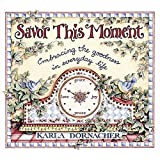 img - for Savor This Moment Embracing The Goodness In Everyday Life book / textbook / text book