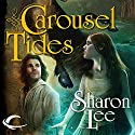 Carousel Tides: Archer's Beach, Book 1 (       UNABRIDGED) by Sharon Lee Narrated by Elisabeth Rodgers