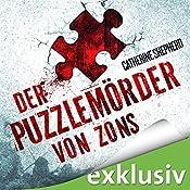 Der Puzzlemörder von Zons (Zons-Thriller 1) | Catherine Sheperd