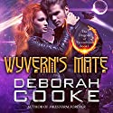 Wyvern's Mate: The Dragons of Incendium, Book 1 Audiobook by Deborah Cooke Narrated by Saskia Maarleveld