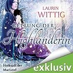 Die Rettung der Highlanderin (Herkunft der MacLeod 1) | Laurin Wittig