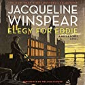 Elegy for Eddie: A Maisie Dobbs Novel, Book 9 Audiobook by Jacqueline Winspear Narrated by Orlagh Cassidy
