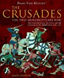 The Crusades: The Two Hundred Years War : the Clash Between the Cross and the Crescent in the Middle East 1096-1291 (Prime Time History)