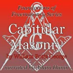 Capitular Masonry: Foundations of Freemasonry Series | William Potts George