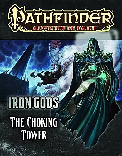 Pathfinder Adventure Path: Iron Gods Part 3 - The Choking Tower (Iron Gods compare prices)