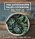 The Autoimmune Paleo Cookbook: An All...