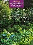 Les plantes couvre-sol : Les meilleur...