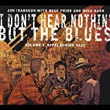 Jon Irabagon – I Don't Hear Nothin' But The Blues, Volume 2: Appalachian Haze (2012)
