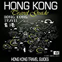 Hong Kong Travel Guide Audiobook by  Hong Kong Travel Guides Narrated by Kevin Kollins