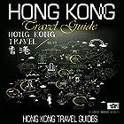 Hong Kong Travel Guide Hörbuch von  Hong Kong Travel Guides Gesprochen von: Kevin Kollins