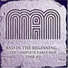 And In The Beginning - The Complete Early Man 1968-69