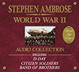 img - for By Stephen E. Ambrose The Stephen Ambrose World War II Audio Collection (abridged edition) [Audio CD] book / textbook / text book