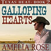 Galloping Hearts: Texas Heat, Book 2 | Amelia Rose