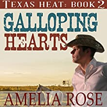 Galloping Hearts: Texas Heat, Book 2 Audiobook by Amelia Rose Narrated by Charles D. Baker